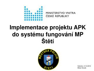 Implementace projektu APK do syst�mu fungov�n� MP  �t?t�