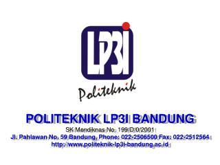POLITEKNIK LP3I BANDUNG SK  Mendiknas  No. 199/D/0/2001