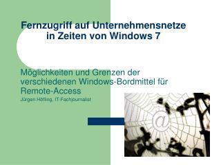 Fernzugriff auf Unternehmensnetze in Zeiten von Windows 7