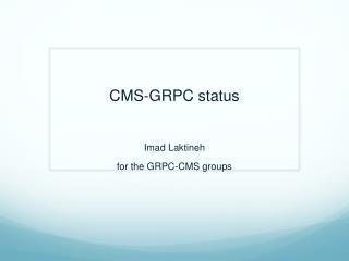 CMS-GRPC status