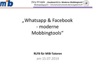 """ Whatsapp & Facebook  -  moderne Mobbingtools """