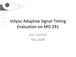 InSync Adaptive Signal Timing Evaluation on MO 291