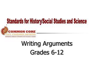 Writing Arguments Grades 6-12