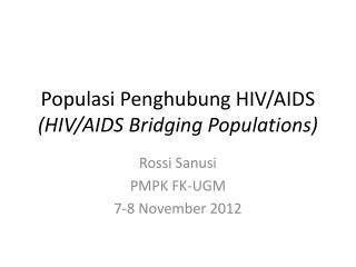Populasi Penghubung HIV/AIDS (HIV/AIDS Bridging Populations)