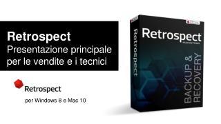 Retrospect Presentazione principale per le vendite e i tecnici
