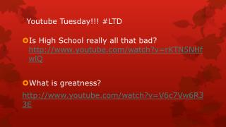 Youtube  Tuesday!!! #LTD