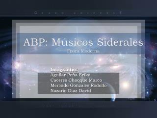 ABP: Músicos Siderales Física Moderna