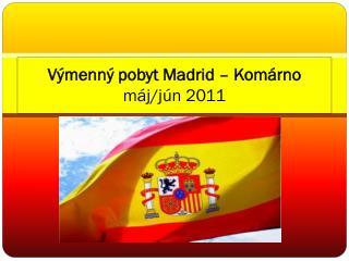 Výmenný pobyt Madrid – Komárno máj/jún 2011