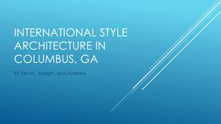 International Style Architecture in Columbus, GA