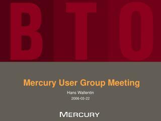 Mercury User Group Meeting