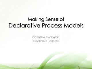 Making Sense  of Declarative Process  Models
