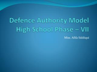 Defence Authority Model High School Phase � VII