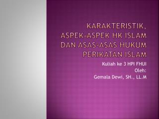 Karakteristik, Aspek-aspek Hk Islam dan Asas-asas Hukum Perikatan Islam