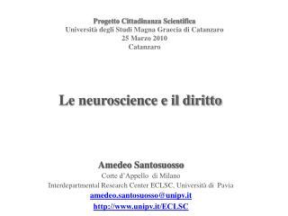 Progetto Cittadinanza Scientifica Universit  degli Studi Magna Graecia di Catanzaro 25 Marzo 2010 Catanzaro