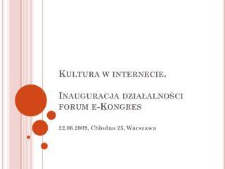 Kultura w internecie.  Inauguracja działalności forum e-Kongres