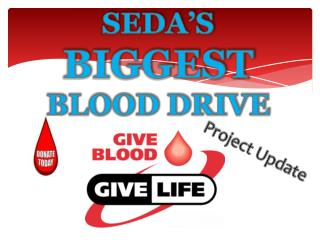 SEDA'S  BIGGEST  BLOOD DRIVE