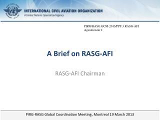 A Brief on RASG-AFI