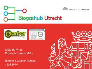 Sieta de Vries Provincie Utrecht (NL) Biorefine Cluster Europe 4  juli 2014