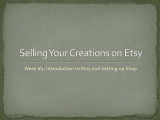 Selling Your Creations on  Etsy