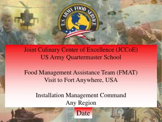 Joint Culinary Center of Excellence ( JCCoE ) US Army Quartermaster School