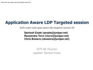 Application Aware LDP Targeted session draft-esale-mpls-appl-aware-ldp-targeted-session-00