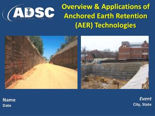 Overview & Applications of Anchored Earth Retention (AER) Technologies