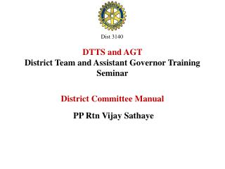 DTTS and AGT  District Team and Assistant Governor Training Seminar District Committee Manual