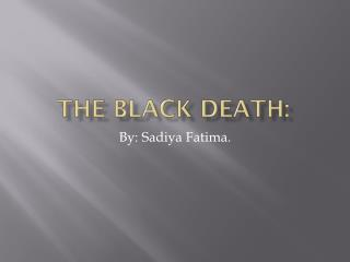 The black death: