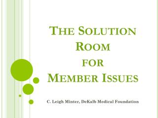 The  Solution Room  for  Member  Issues