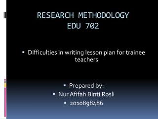 RESEARCH METHODOLOGY  EDU 702