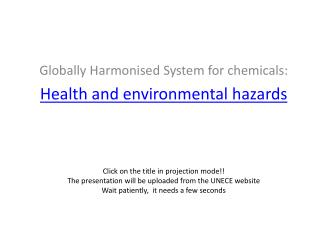 Globally Harmonised  System for  chemicals : Health and  environmental hazards