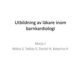 Utbildning av läkare inom barnkardiologi