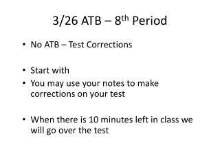 3/26 ATB – 8 th Period