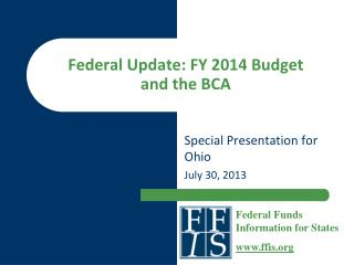 Federal Update: FY 2014 Budget  and the BCA
