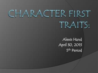 Character  First Traits: