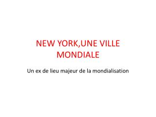 NEW YORK,UNE VILLE MONDIALE