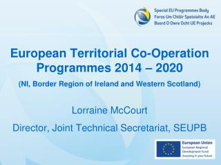 European Territorial Co-Operation Programmes 2014 – 2020