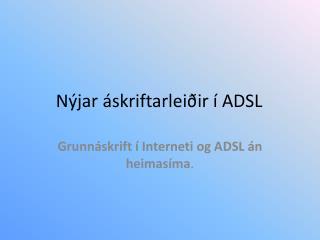 Nýjar áskriftarleiðir í ADSL