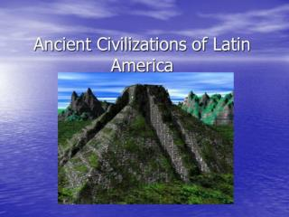 Where were these civilizations located?