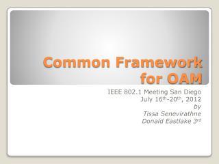 Common Framework for  OAM