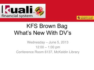 KFS Brown Bag What's New With DV's