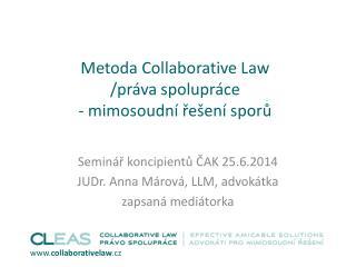 Metoda  Collaborative Law /práva spolupráce    - mimosoudní řešení sporů