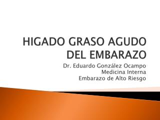 HIGADO GRASO AGUDO DEL EMBARAZO