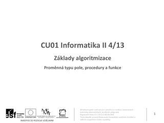 CU01 Informatika II  4/13 Základy algoritmizace Proměnná typu pole,  procedury  a  funkce