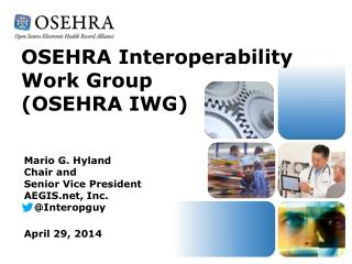 OSEHRA Interoperability  Work Group  (OSEHRA IWG)