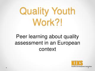 Quality Youth Work?!