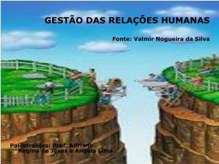 GEST O DAS RELA  ES HUMANAS  Fonte: Valmir Nogueira da Silva