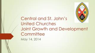 Central and St. John's United Churches Joint Growth and Development Committee
