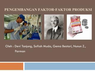Pengembangan faktor-Faktor produksi