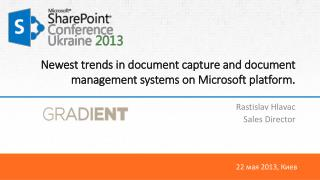 Newest trends in document capture and document management systems on Microsoft platform .